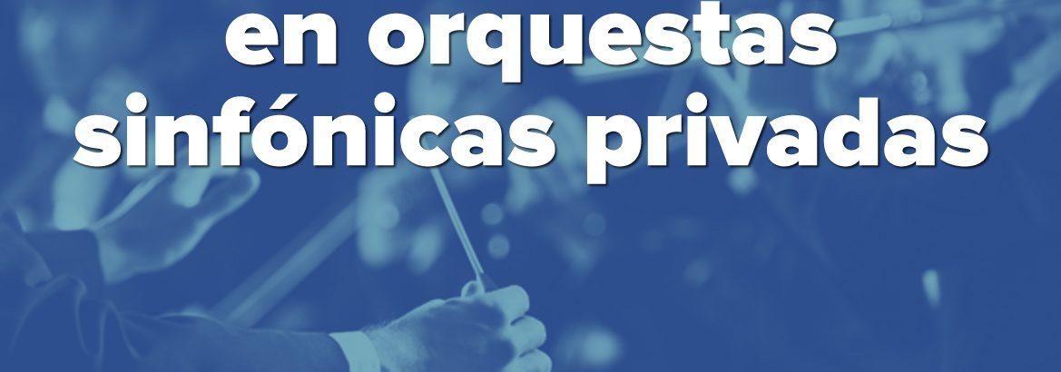 #MúsicaEsTrabajo en orquestas – Las relaciones laborales en las orquestas sinfónicas privadas