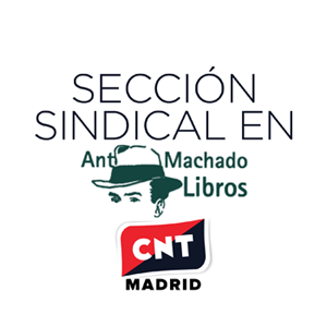 sección sindical de CNT Madrid en Editorial Antonio Machado