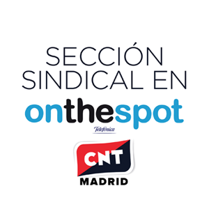 sección sindical de CNT Madrid en Telefónica On The Spot