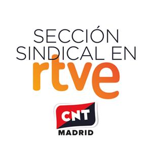 sección sindical de CNT Madrid en RTVE