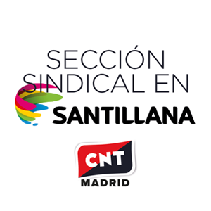 sección sindical de CNT Madrid en Santillana