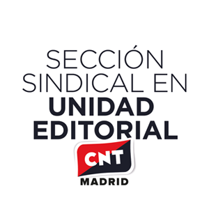 sección sindical de CNT Madrid en Unión Editorial