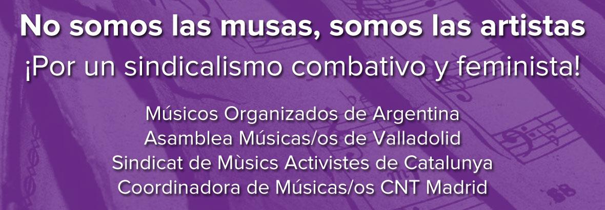 No somos las musas, somos las artistas. ¡Por un sindicalismo combativo y feminista!