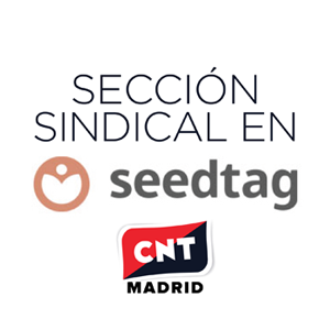 sección sindical de CNT Madrid en Seedtag