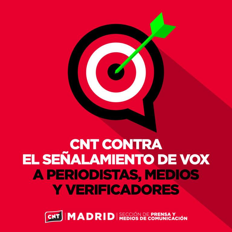 https://madrid.cnt.es/wp-content/uploads/2020/04/Contra-se%C3%B1alamiento-Vox-a-periodistas-cnt-madrid-768x768.jpg